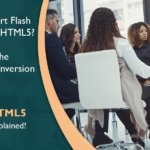 Flash to HTML5 Conversion of eLearning Explained!