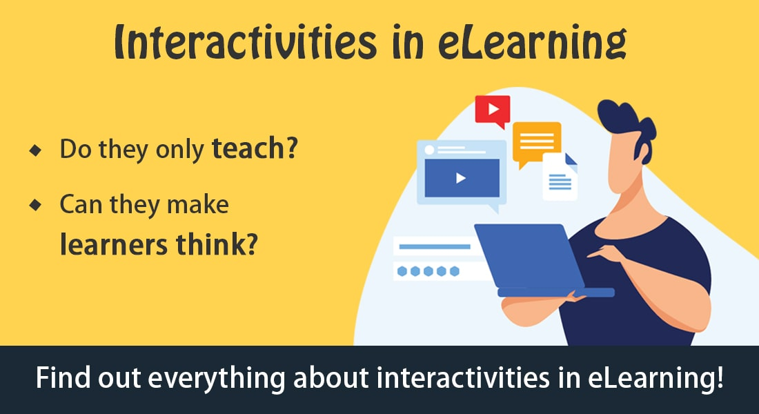 eLearning Interactivities – Let Your Learners Do, Think