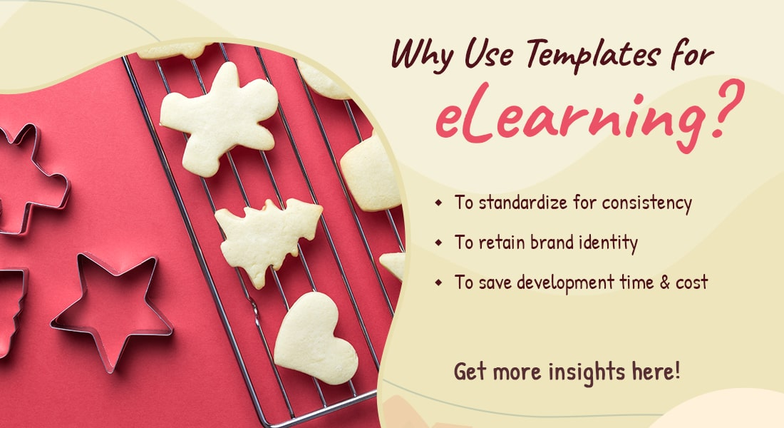 eLearning Templates to Simplify Course Development – Why and How!