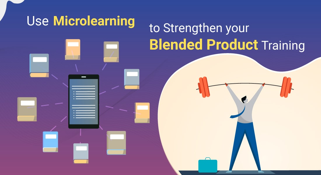 Microlearning can make your blended product training more effective and efficient!