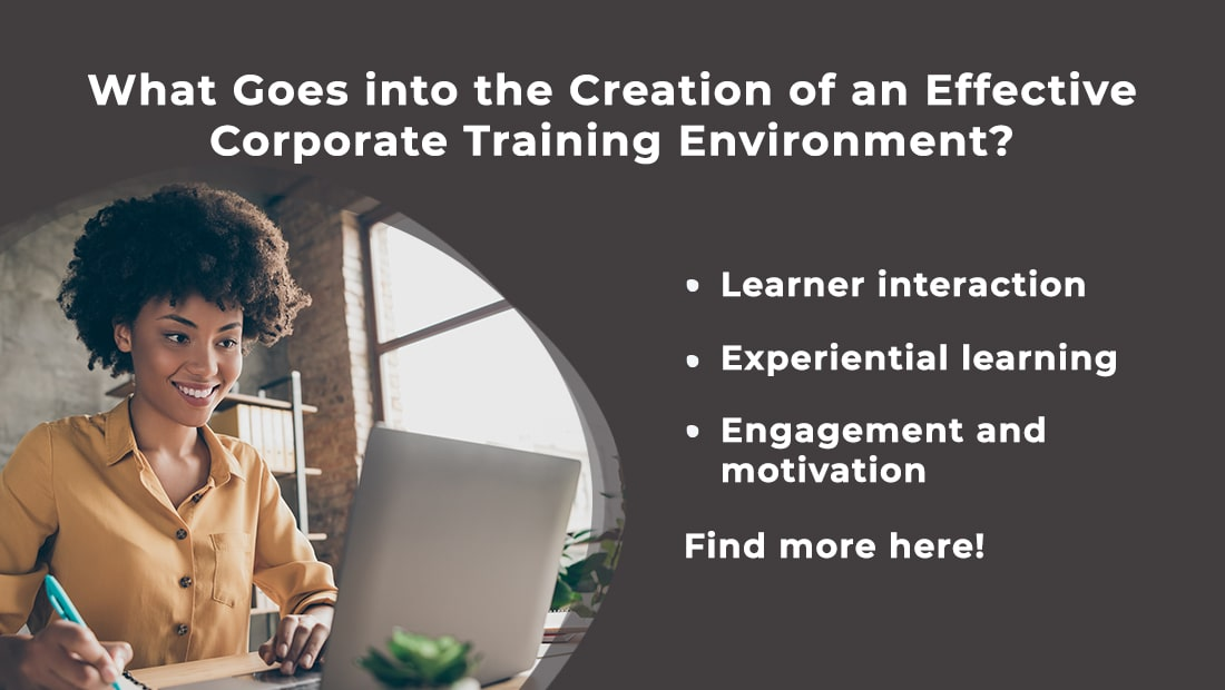 Corporate Training: 5 Elements to Build Effective Learning Environment