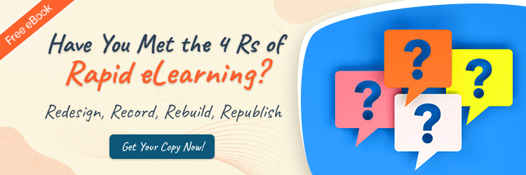 Rapid eLearning and the 4 Rs – Corporate Training Must-Haves